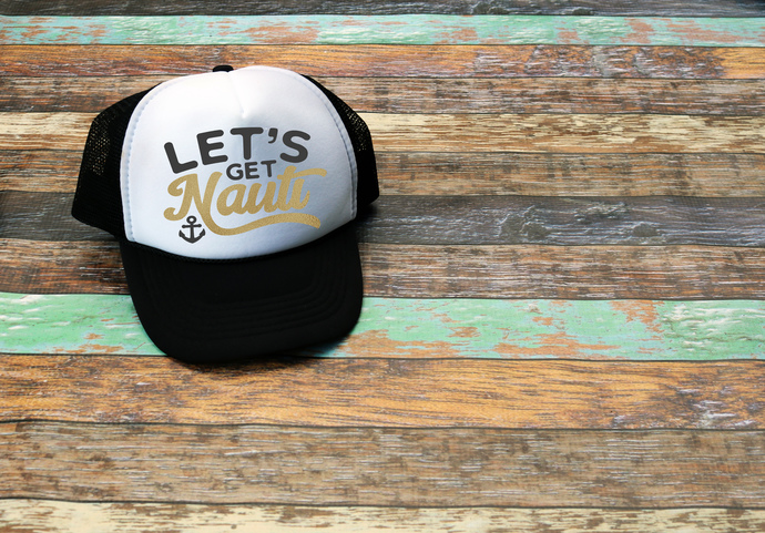 Lets get nauti, custom trucker hats, birthday hats, Personalized trucker Hat,