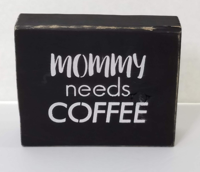 Mommy Needs Coffee Block, Stenciled Wood Block, Hand-painted Home Decor