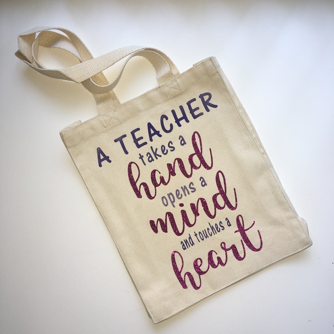 A teacher takes a hand opens a mind and touches a heart, Custom tote bags,
