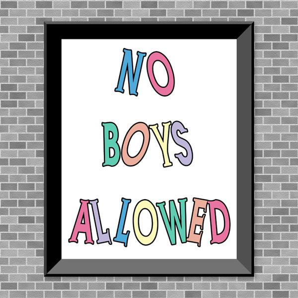 No Boys Allowed - Printable Wall Art