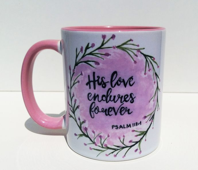His Love Endures Everything Psalm 118:1, Christian Gift, Watercolor Art, Coffee