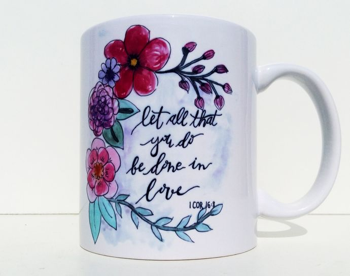 Let All That You Do Be Done In Love, 1 COR 16:8, Watercolor Art, Coffee Mug Tea