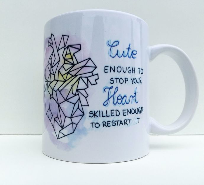 Cute Enoug To Stop Your Heart Skilled Enough To Restart It, Doctor Gift, Medical