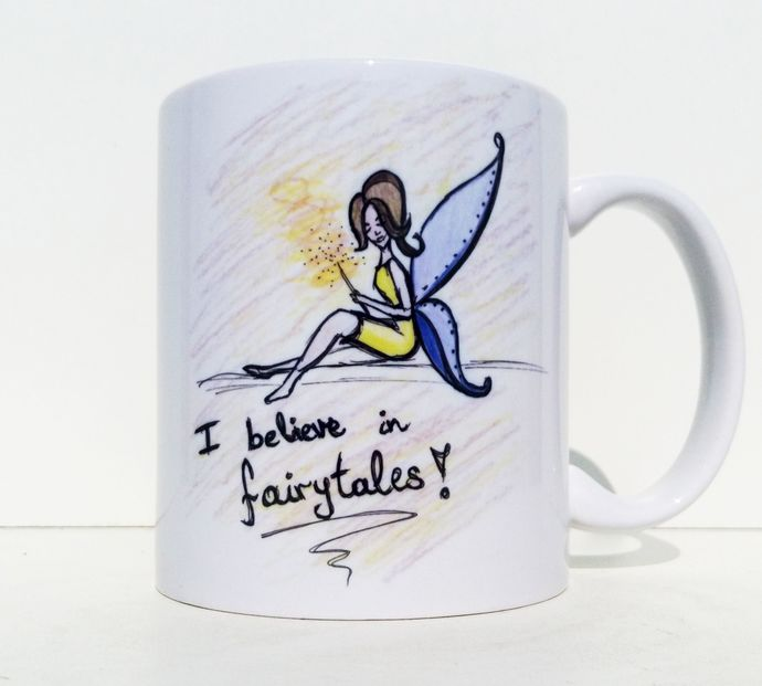 Fairy Mug, I Believe In Fairytales, Handpainted Design, Coffee mug, Tea cup