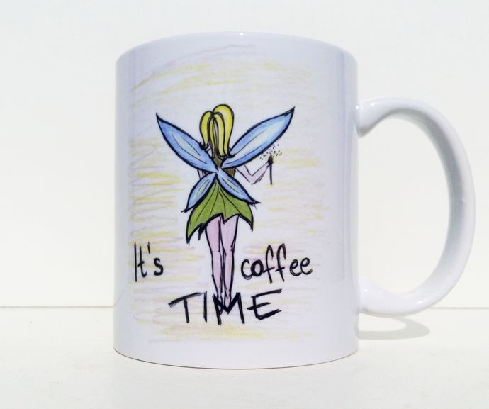 Fairy Mug, Its Coffee Time, Woman Mug, Coffee Mug, Tea Cup