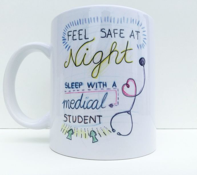 Feel Safe At Night Night Sleep With A medical Student, Medical Mug, Coffee Mug,