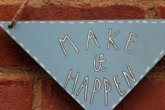 Hand Drawn Triangle Wooden Wall Hanging-'Make it happen' Sign. Blue with cream