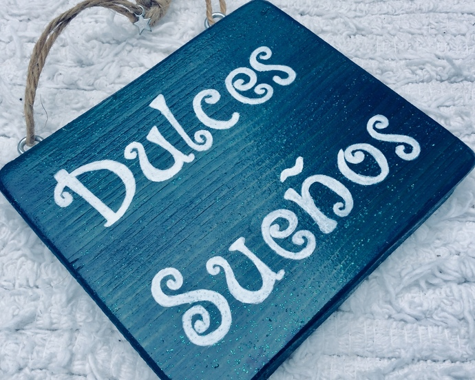 Dulces Sueños Blue Wooden Sign By Karisma Island Art On Zibbet