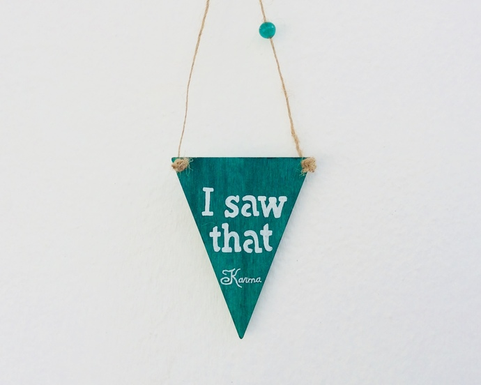 I saw that - Karma - Green handpainted wall hanger - Home decoration - Giftidea