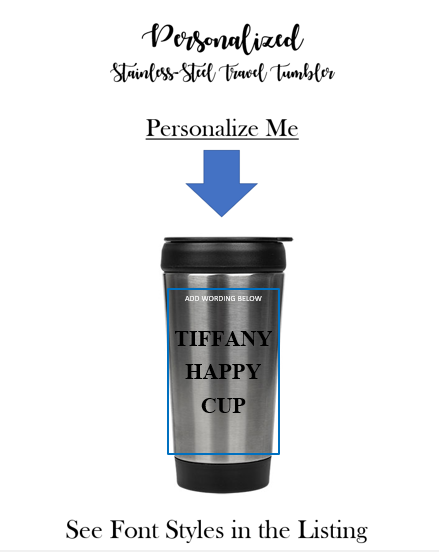 Personalize your Stainless Steel Travel Cup / Tumbler
