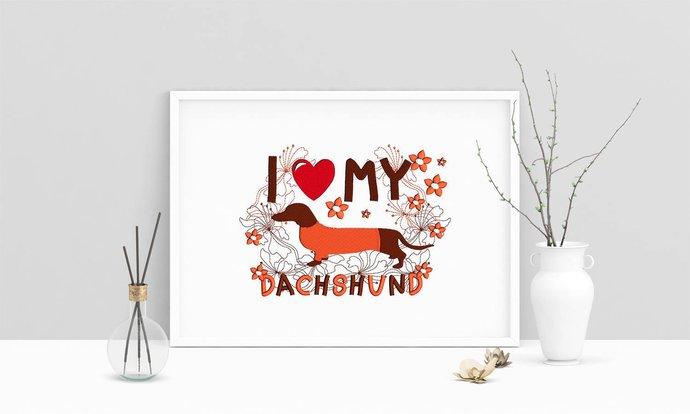 Machine Embroidery Design Saying  I Love My Dachshund Wall Art Decor Embroidery
