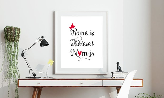Saying Home Is Whereever Mom Printable Art, Wall Art, .PDF, Typography, Home