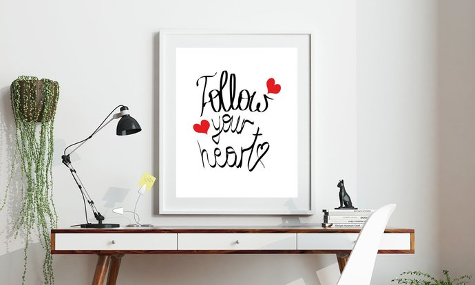 Saying Follow Your Heart Printable Art, Wall Art, .PDF, Typography, Home Decor,
