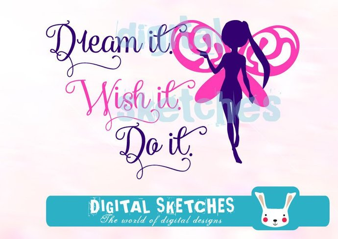 Saying Cut File Dream It Wish It Vector Silhouette .SVG .DXF