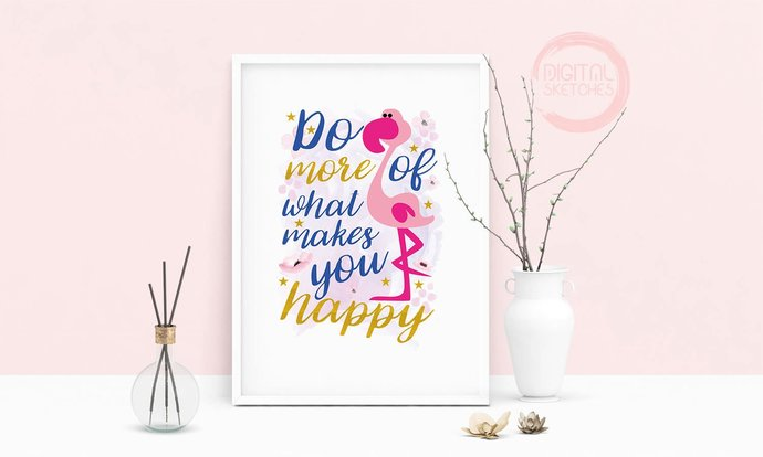 Saying Do More Of  What Makes You Happy Saying Quote Printable Art, Wall Art,