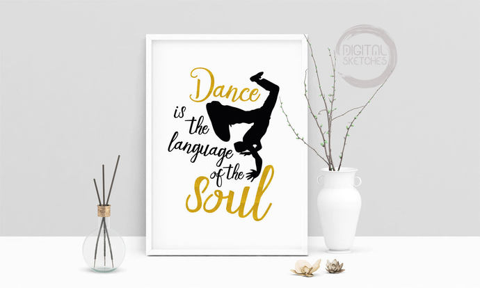 Saying Dance Is The Language Of The Soul Printable Art, Wall Art, .PDF,