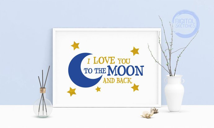 I Love You To The Moon And Back Printable Art, Wall Art, .PDF, Typography, Home