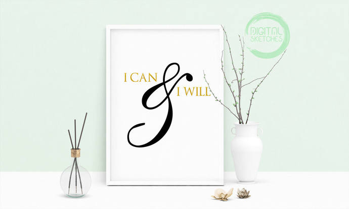 Saying I Can And I Will Printable Art, Wall Art, .PDF, Typography, Home Decor,