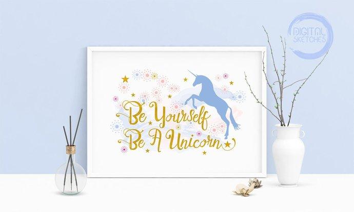 Saying Be Yourself Be A Unicorn Printable Art, Wall Art, .PDF, Typography, Home