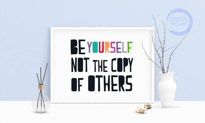 Saying Be Yourself Printable Art, Wall Art, .PDF, Typography, Home Decor, Print