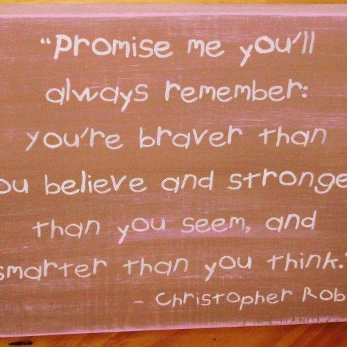 Winnie the Pooh Sign Christopher Robin You're Stronger Braver Smarter Promise Me