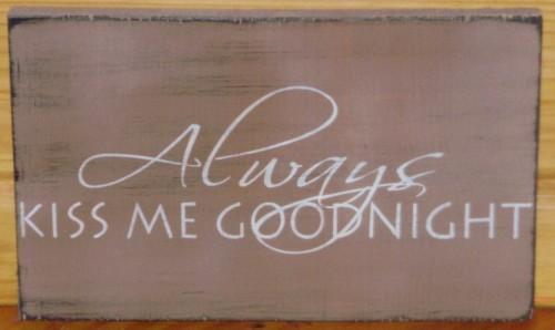 Shabby Always Kiss Me Good Night sign plaques Weddings Wedding gifts Gift