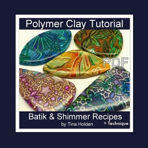 Batik and Shimmer Technique with Recipes - Polymer Clay Tutorial - Digital PDF