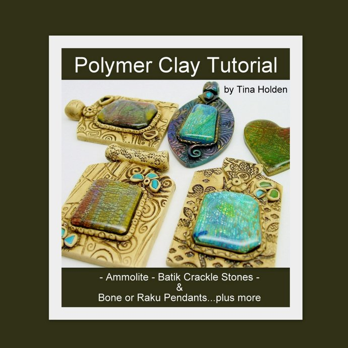 Ammolite, Batik Veneers &  Pendants - Polymer Clay Tutorial - Digital PDF File