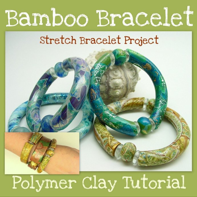 Bamboo Stretch Bracelets - Polymer Clay Tutorial - Digital PDF File - Instant