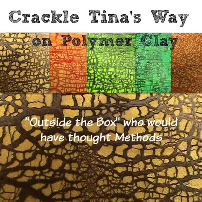 Flexible Crackle Techniques for Polymer Clay by Tina Holden - Tutorial - Digital