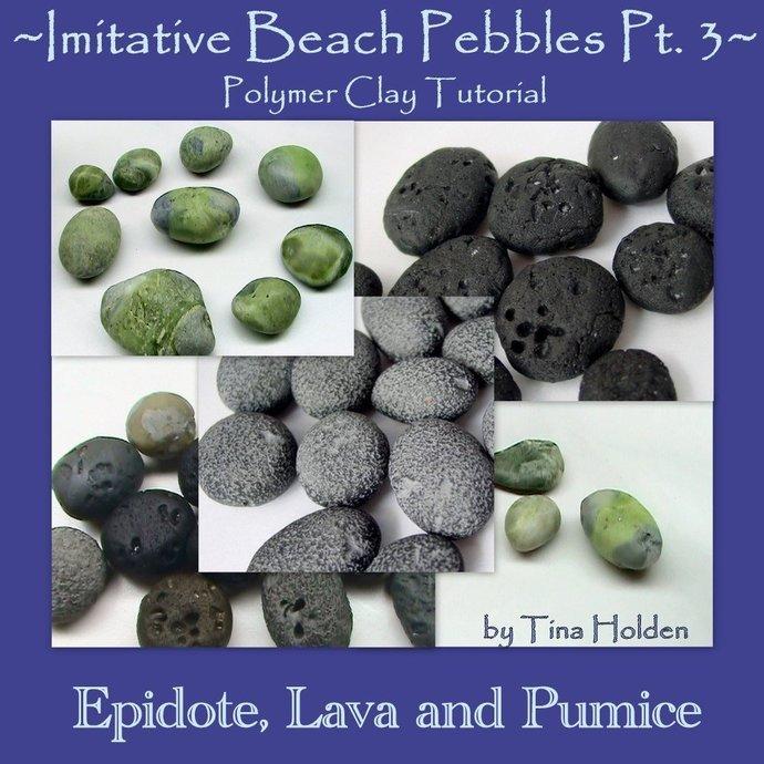 Imitative Beach Pebbles PT.3 Series - 3rd installment - Lava, Pumice, Epidote  -