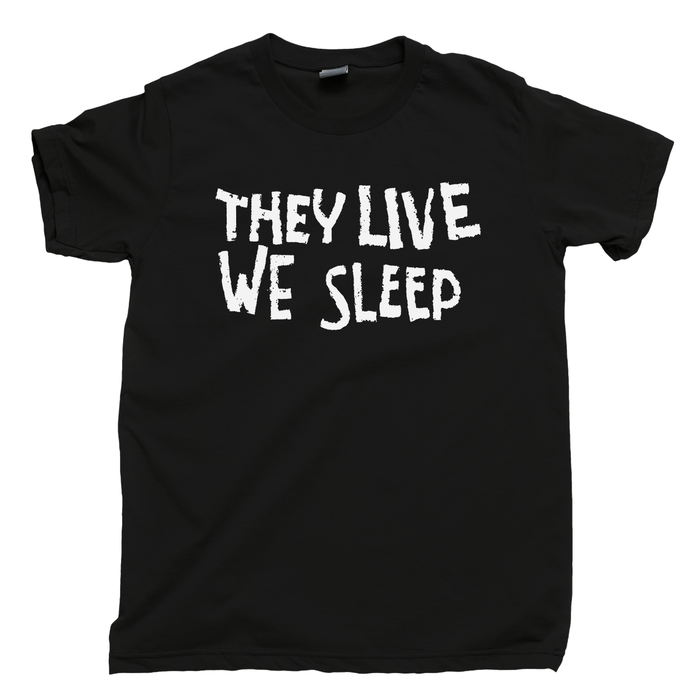 They Live Men's T Shirt, They Live We Sleep Obey Rowdy Roddy Piper John