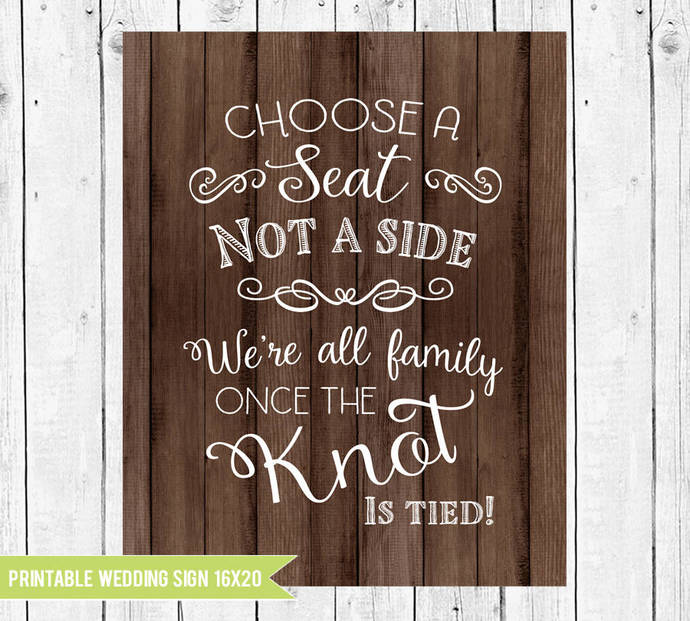 Choose a seat not a side, Wooden Wedding Printable Sign, 16 x 20 Wedding Sign,
