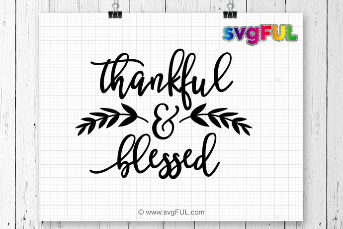 INSTANT DOWNLOAD! Thankful And Blessed Svg, Fall Svg, Autumn Svg, Thanksgiving