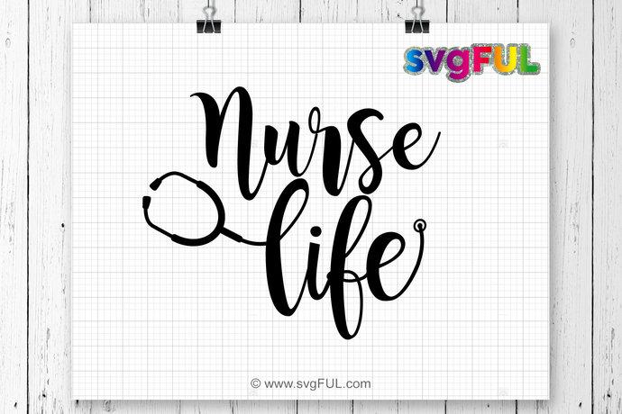 INSTANT DOWNLOAD! Nurse Life svg, Nursing Svg, Rna svg, Stethoscope, Nurse Life
