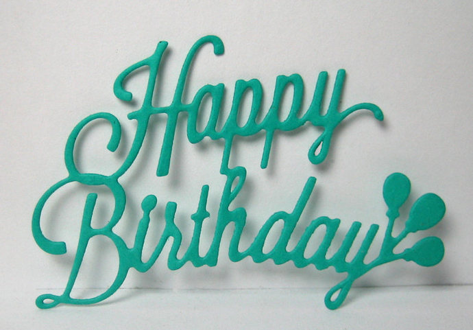 Happy Birthday Sentiment with Balloons Metal Cutting Die Set