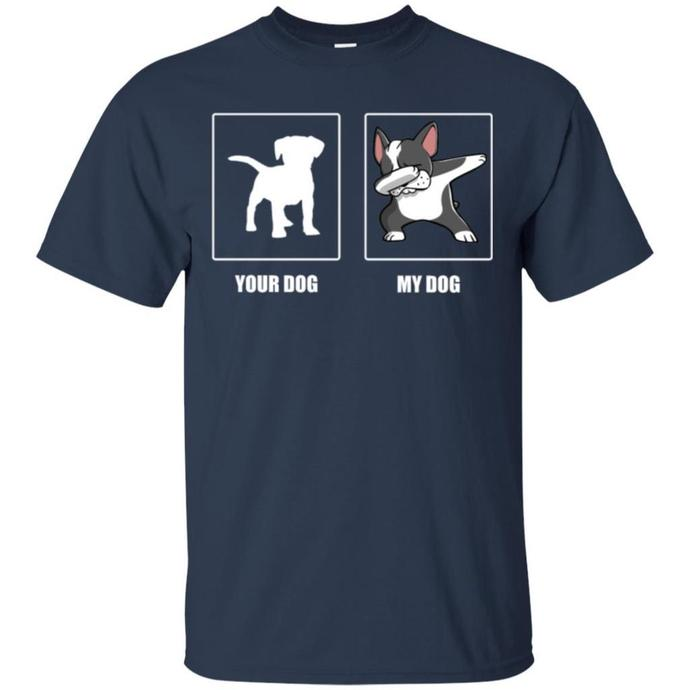 Your Dog My Dog Dabbin Boston Terrier Men T-shirt