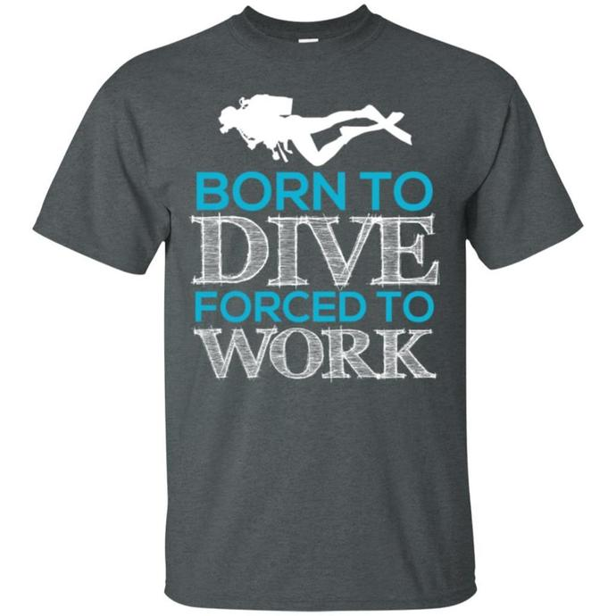 Born To Dive Forced To Work Men T-shirt