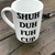 Shuh duh fuh cup Funny DYI Decal Vinyl Sticker