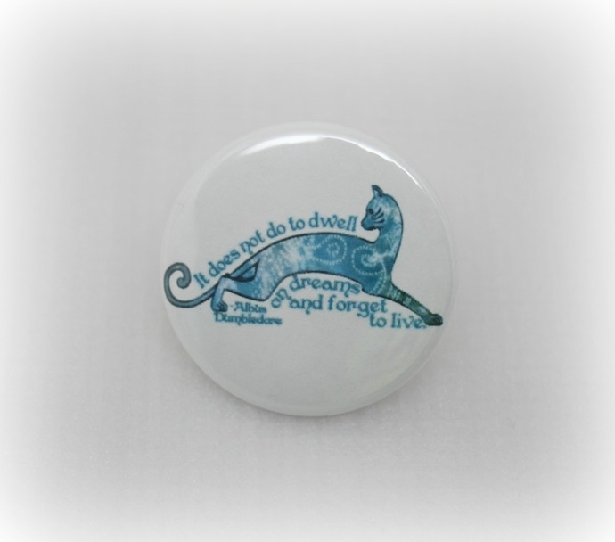It Does Not Do To Dwell On Dreams - Inspiration - Pinback Button Magnet Keychain