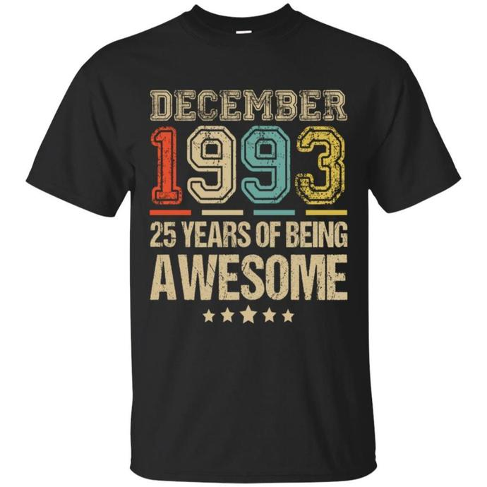 December 1993 25 Years Of Being Awesome Men T-shirt, December 1993 T-shirt, 25