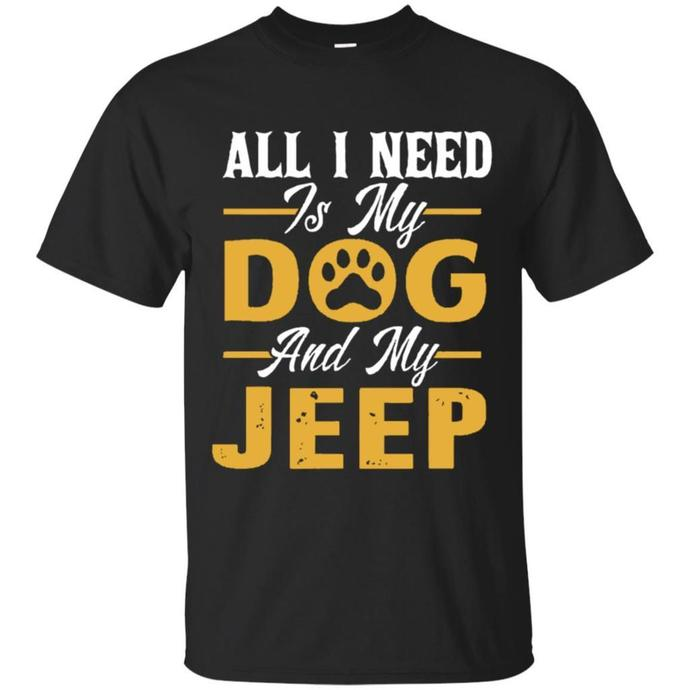 All I Need Is My Dog and Jeep Lover 2 Men T-shirt, My Dog and Jeep Lover Tee,