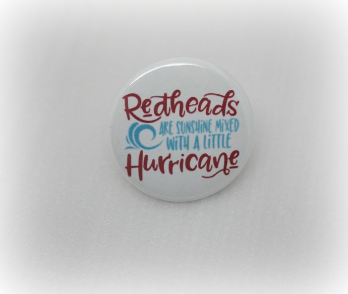 Redheads Are Sunshine And Hurricane - Humor - Pinback Button Magnet Keychain