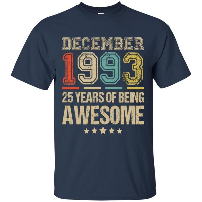 December 1993, 25 Years Of Being Awesome Men T-shirt, Retro December 1993