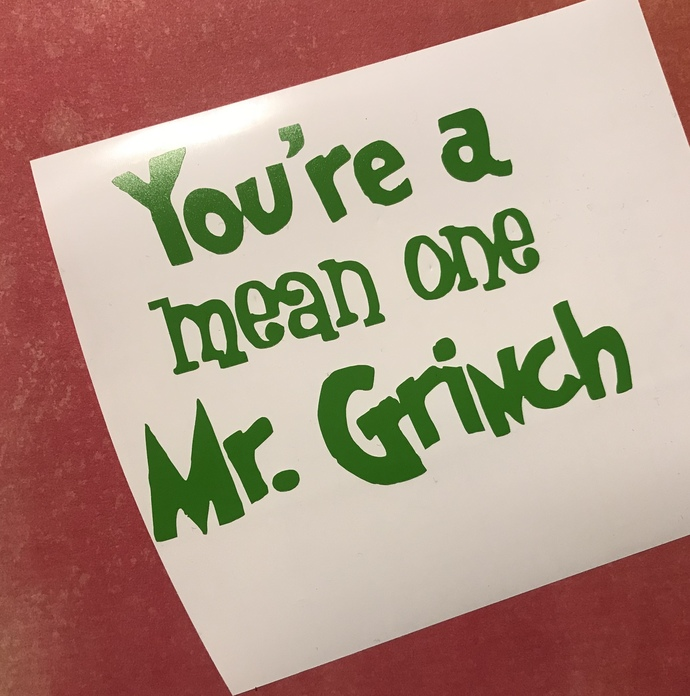 Funny  Grinchy Quotes / Drink Up Grinches / Lil Grinch / Many Sizes / Christmas