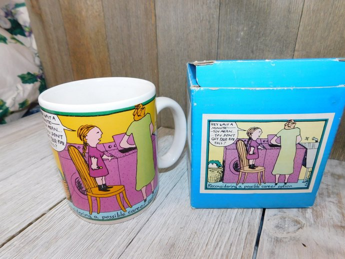 Kate Gawf Mug and Box You mean You Do Not Get Paid For This  1983, Vintage Mugs,