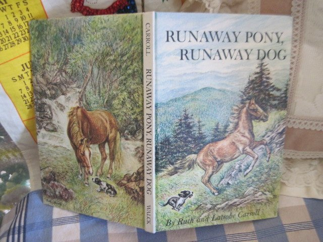 Runaway Pony, Runaway Dog By Ruth and Latrobe Carroll 1963, Vintage Child's