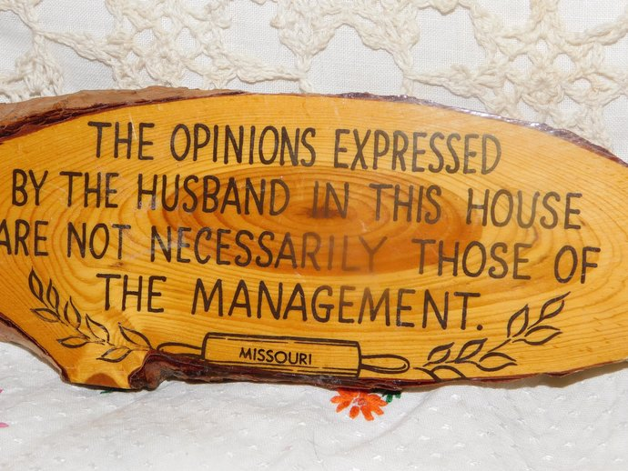 The Opinions Expressed By the husband in This House Are Not Necessarily Those of