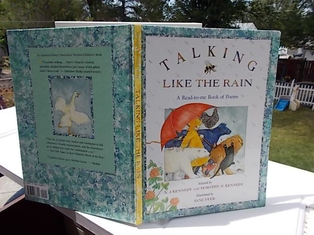 Talking Like The Rain 1992,  A Read to Me Book Of Poems, by X J Kennedy, Dorothy