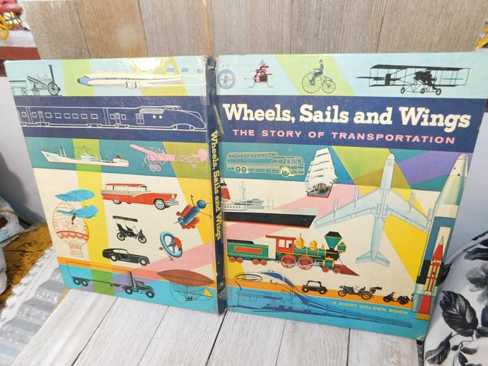 Wheels, Sail, and Wings, The Story Of Transportation A Giant Golden Book 1961,